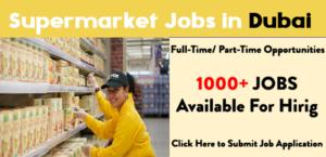 Supermarket jobs in Dubai  Urgent 2021 Apply Now