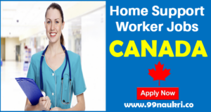 Home Support Worker Jobs in Canada for Foreigners